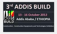 3. ADDISBUILD International Construction, Construction Materials and Technologies Exhibition, 13-16 October 2012, ETHIOPIA